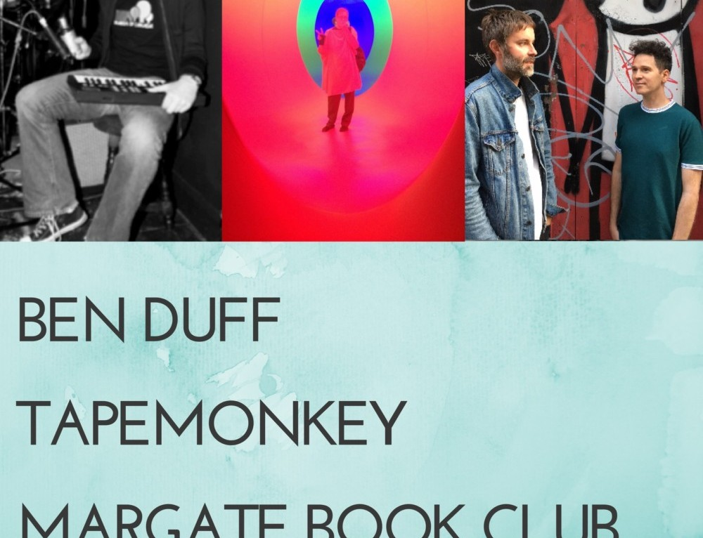 Tigmus presents: Ben Duff, Tapemonkey and Margate Book Club